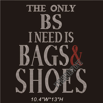 The only BS I need is bags & shoes rhinestone transfer