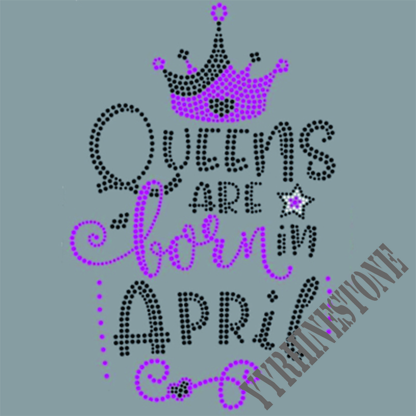 Queens are born in Appril hot fix rhinestone transfer