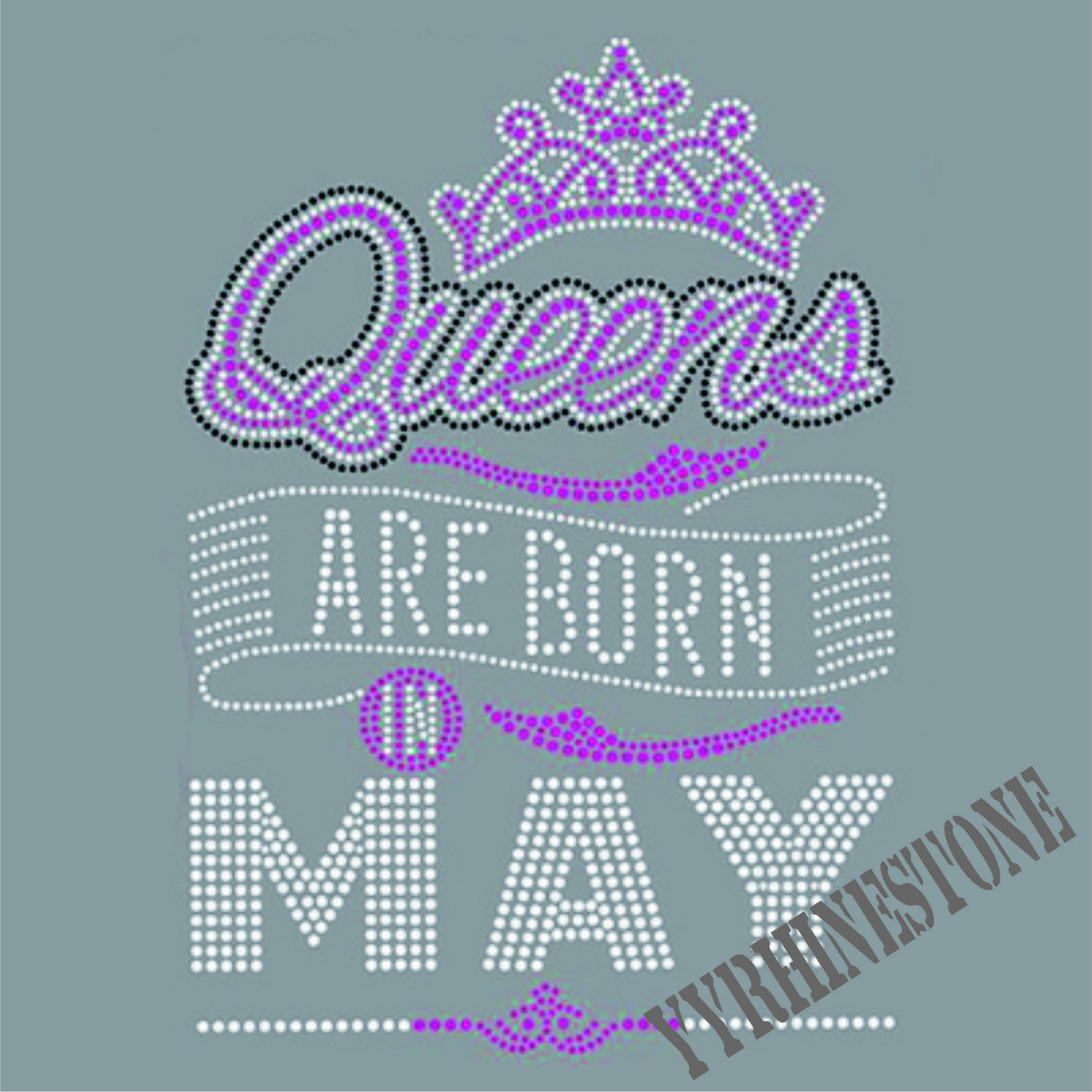 Queens Are Born In May rhinestone transfer